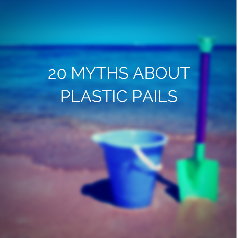 Plastic Pails 20 Myths