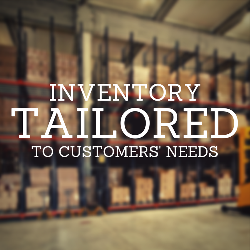 Inventory Tailored to our Customers
