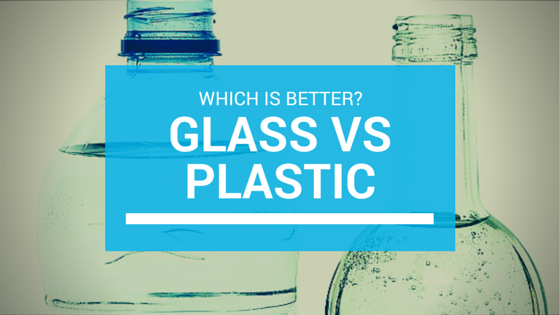 Glass vs Plastic: Which is Better?